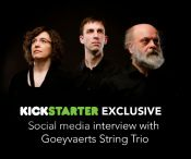 KICKSTARTER EXCLUSIVE: Social media interview with Goeyvaerts String Trio