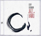 Review by Scott Yanow: Geoff Goodman - Jazz & Haiku