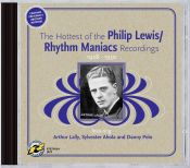 Review by Scott Yanow: he Hottest of the Philip Lewis/Rhythm Maniacs Recordings
