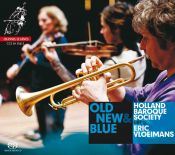 Holland Baroque Society meets Eric Vloeimans in Old New & Blue
