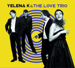 Yelena K & The Love Trio
