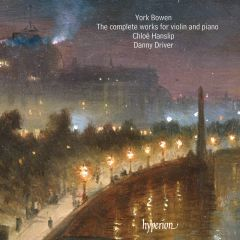 Bowen: The complete works for violin & piano