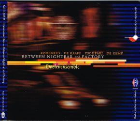 Between Nightbar and Factory