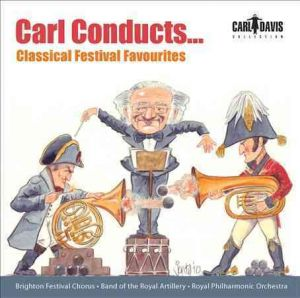Classical Festival Favourites - Carl Davis conducts