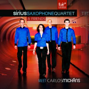 Sirius Saxophone Quartet & friends meet Carlos Micháns