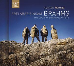 Brahms: String Quartets op. 51 / Frei aber einsam