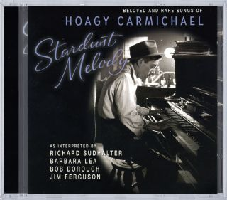 Stardust melody - Beloved and rare songs of Hoagy Carmichael