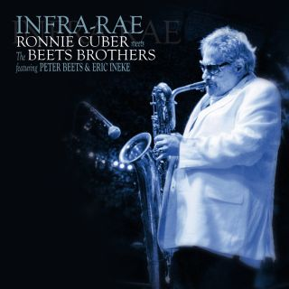 Infra-rae | Ronnie Cuber meets the Beets Brothers