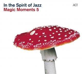 In the spirit of Jazz - Magic Moments 5