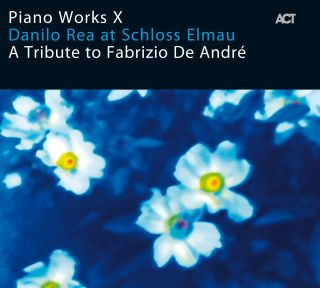 Piano Works X - A Tribute to Fabrizio De André
