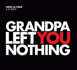 Grandpa Left You Nothing