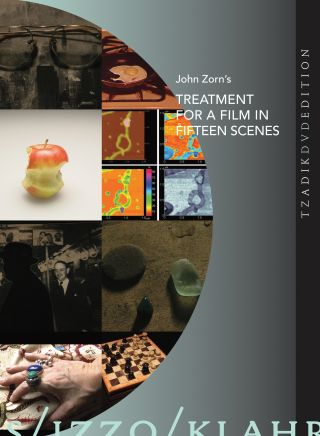 John Zorn's Treatment For A Film In Fifteen Scenes