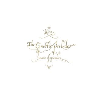 The Gnostic Preludes