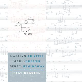 Marilyn Crispell, Mark Dresser, Gerry Hemingway Play Braxton