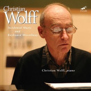 Christian Wolff: Incidental Music & Keyboard Miscellany