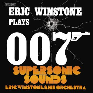 Eric Winstone Plays 007 & Supersonic Sounds