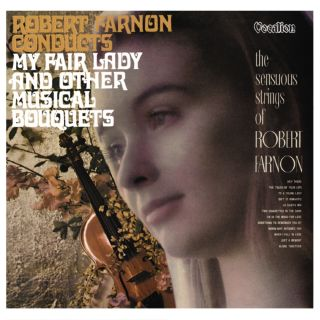 My Fair Lady and Other Musical Bouquets & The Sensuous Strings of Robert Farnon