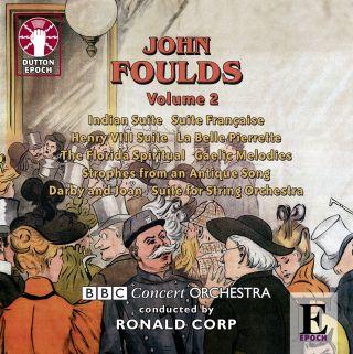 John Foulds - Volume 2