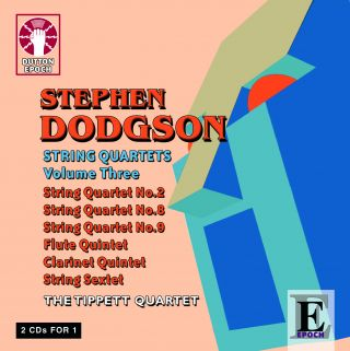 Stephen Dodgson String Quartets Volume 3