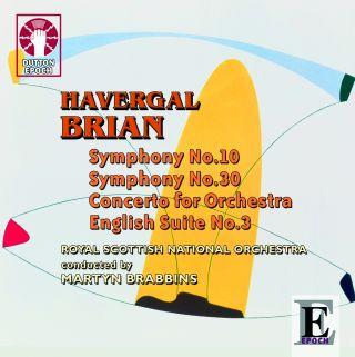 Havergal Brian - Symphonies Nos. 10 & 30