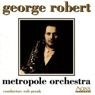 George Robert & Metropole Orchestra