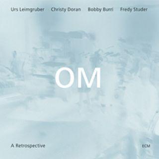 Om - A Retrospective