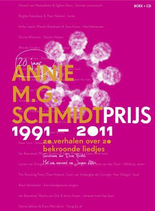 Annie M.G. Schmidtprijs 1991-2011 - 20 verhalen over 20 bekroonde liedjes