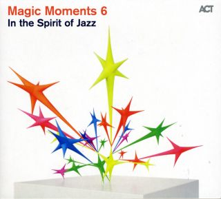 Magic Moments 6 / In The Pirit of Jazz 2013
