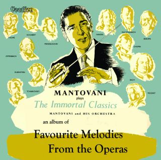 Favourite melodies from the Operas / The Immortal Classics - Mantovani