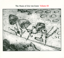 The Music of Eric von Essen Vol 3