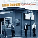 A Love Supreme - The Legacy Of John Coltrane