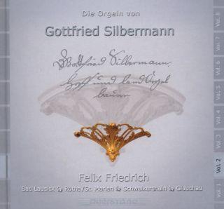 Die Orgeln von Gottfried Silbermann Vol 2