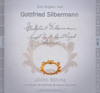 Die Orgeln von Gottfried Silbermann Vol 5