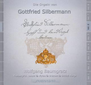 Die Orgeln von Gottfried Silbermann Vol 6