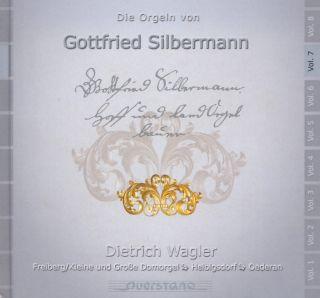 Die Orgeln von Gottfried Silbermann Vol 7