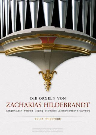 Die Orgeln von Zacharias Hildebrandt