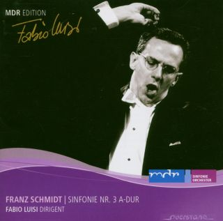 Schmidt: Sinfonie Nr. 3 A Dur (MDR Edition 10)