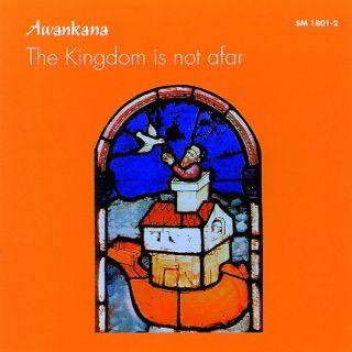 The Kingdom is not afar
