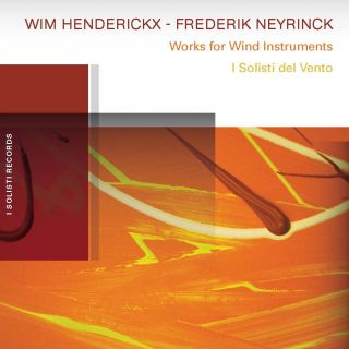 Henderickx, Neyrinck: Works for Wind instruments