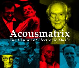 Acousmatrix - The History of Electronic Music