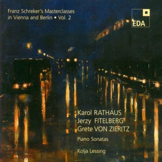 Franz Schreker's Masterclasses in Vienna and Berlin Vol. 2:Piano Sonatas