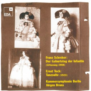 Franz Schreker: Der Geburtstag der Infantin / Ernst Toch: Tanz-Suite