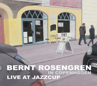 Bernt Rosengren in Copenhagen (Live at Jazzcup)