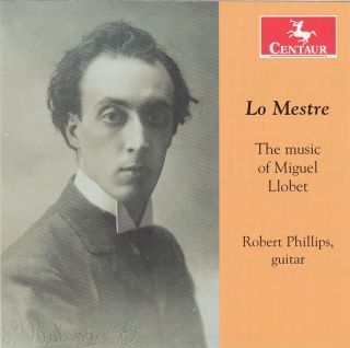 Lo Mestre: The Music of Miguel Llobet