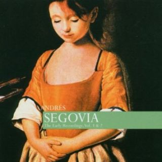 Segovia: The Early Recordings Vol. 1 & 2