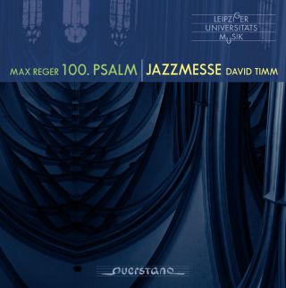 Reger - Timm: 100th Psalm - Jazzmesse