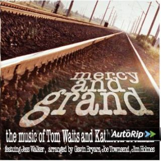Waits: Mercy And Grand, The Music Of Tom Waits And Kathle