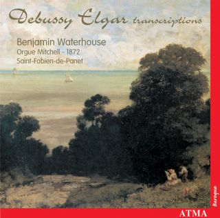 Debussy, Elgar and the Organ