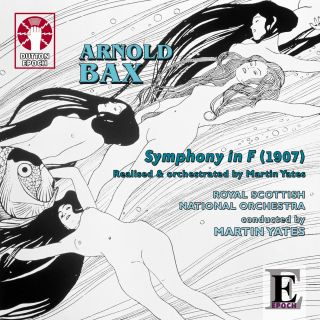 Arnold Bax: Symphony in F