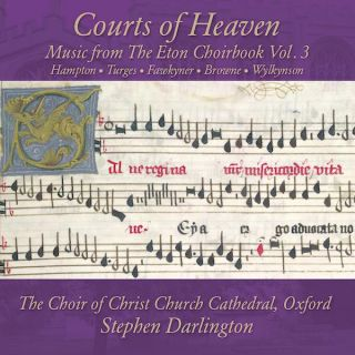 Courts of Heaven: Music from the Eton Choirbook, Volume 3